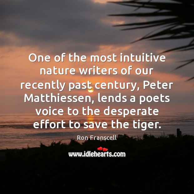 One of the most intuitive nature writers of our recently past century, Effort Quotes Image