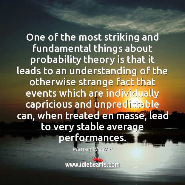 One of the most striking and fundamental things about probability theory is Understanding Quotes Image