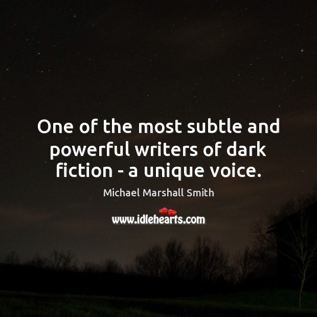One of the most subtle and powerful writers of dark fiction – a unique voice. Image