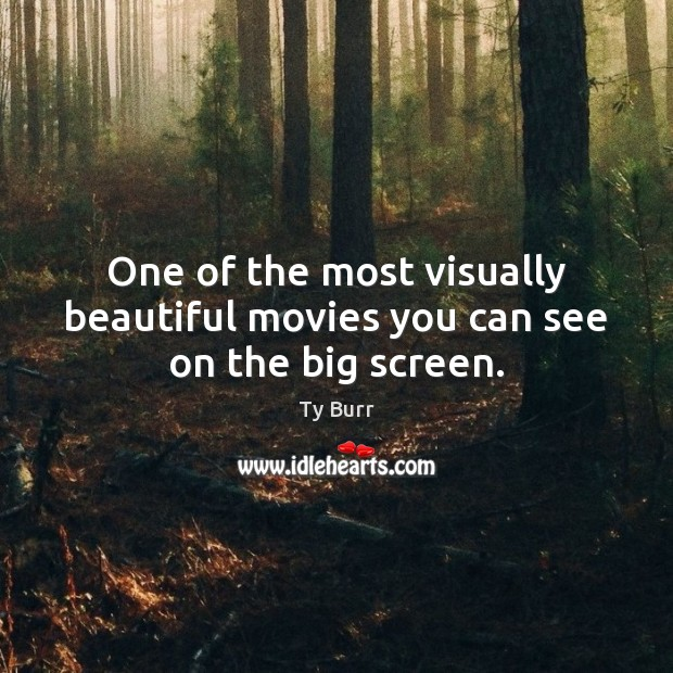 One of the most visually beautiful movies you can see on the big screen. Image