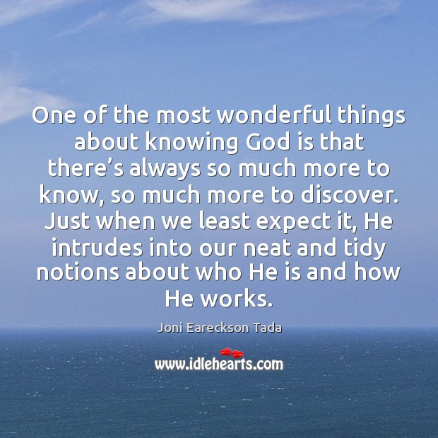 Image, One of the most wonderful things about knowing God is that there'