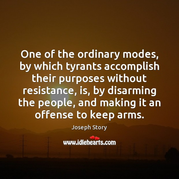 One of the ordinary modes, by which tyrants accomplish their purposes without Image