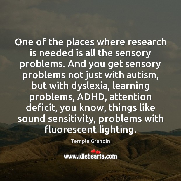 One of the places where research is needed is all the sensory Image