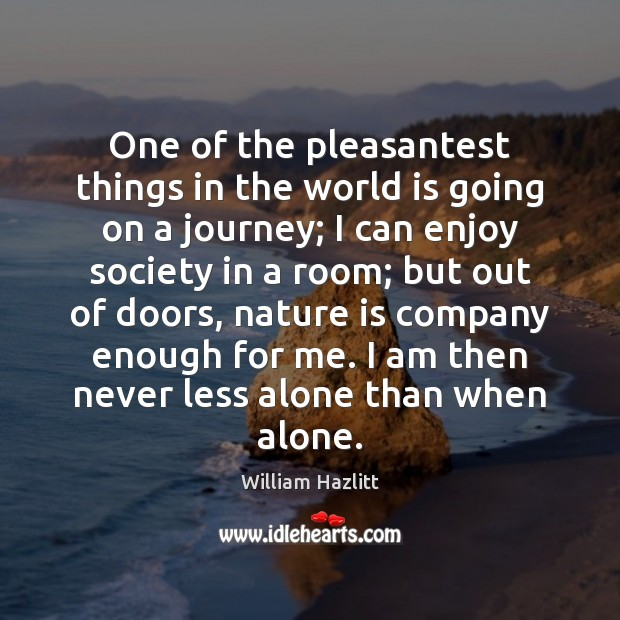 One of the pleasantest things in the world is going on a Journey Quotes Image