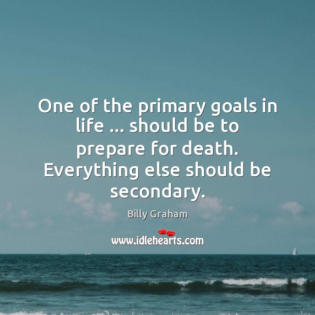 One of the primary goals in life … should be to prepare for Image