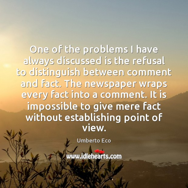 Image, One of the problems I have always discussed is the refusal to