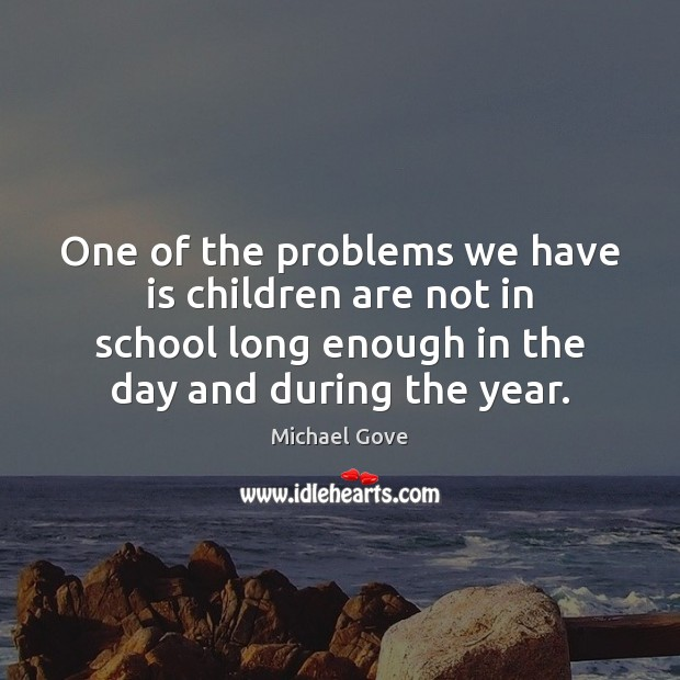 One of the problems we have is children are not in school Image