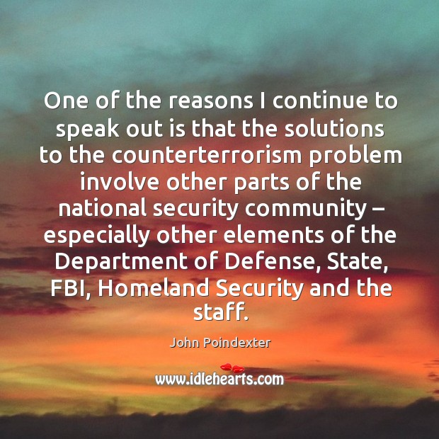 One of the reasons I continue to speak out is that the solutions to the counterterrorism Image