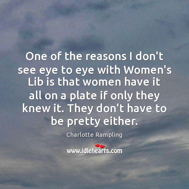 One of the reasons I don't see eye to eye with Women's Image