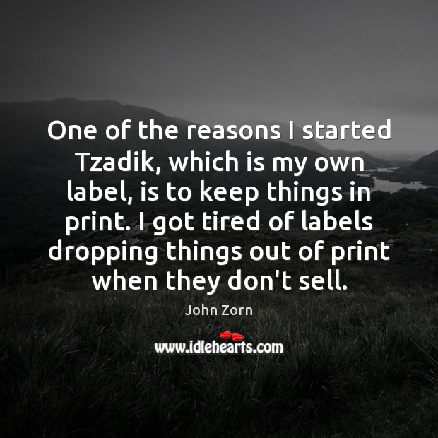 One of the reasons I started Tzadik, which is my own label, Image