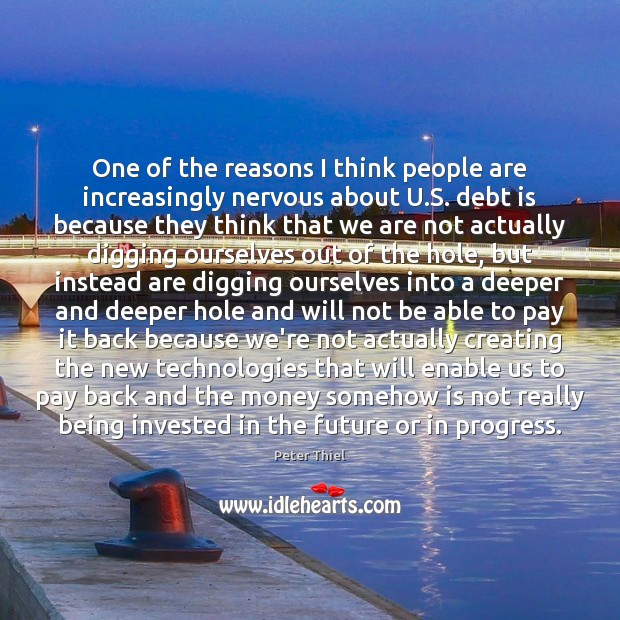 One of the reasons I think people are increasingly nervous about U. Debt Quotes Image