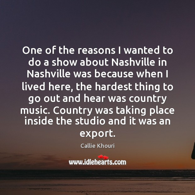 One of the reasons I wanted to do a show about Nashville Image