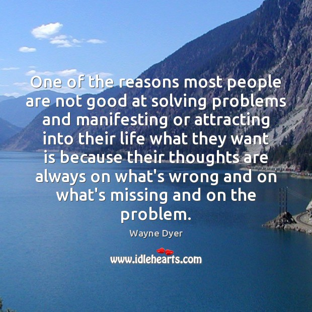One of the reasons most people are not good at solving problems Image