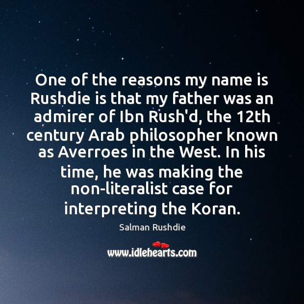One of the reasons my name is Rushdie is that my father Image
