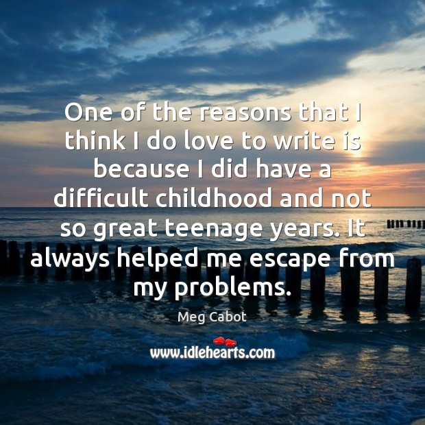 One of the reasons that I think I do love to write Meg Cabot Picture Quote