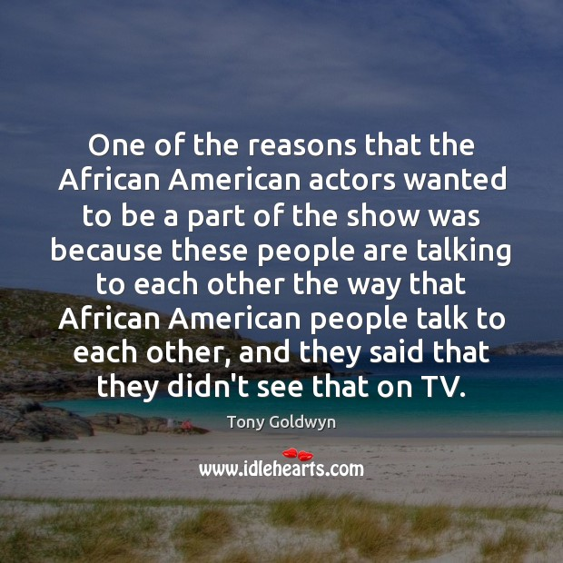 One of the reasons that the African American actors wanted to be Image