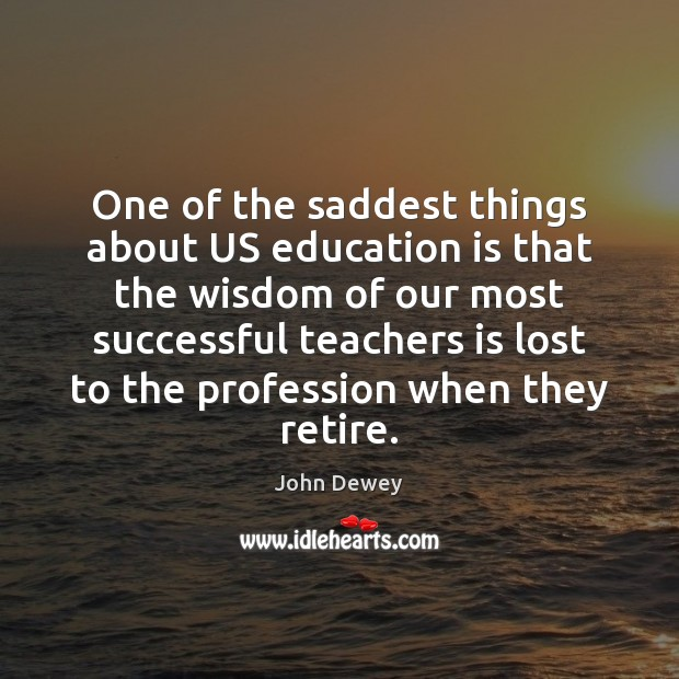 One of the saddest things about US education is that the wisdom Image