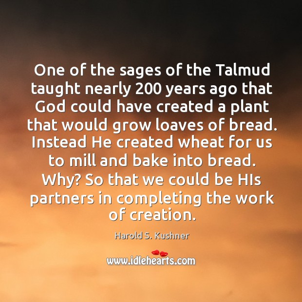 One of the sages of the Talmud taught nearly 200 years ago that Image