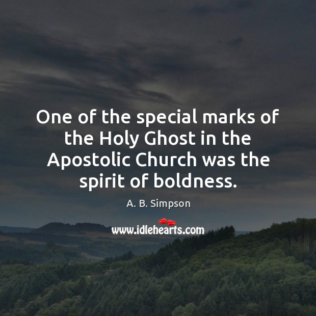 One of the special marks of the Holy Ghost in the Apostolic Boldness Quotes Image