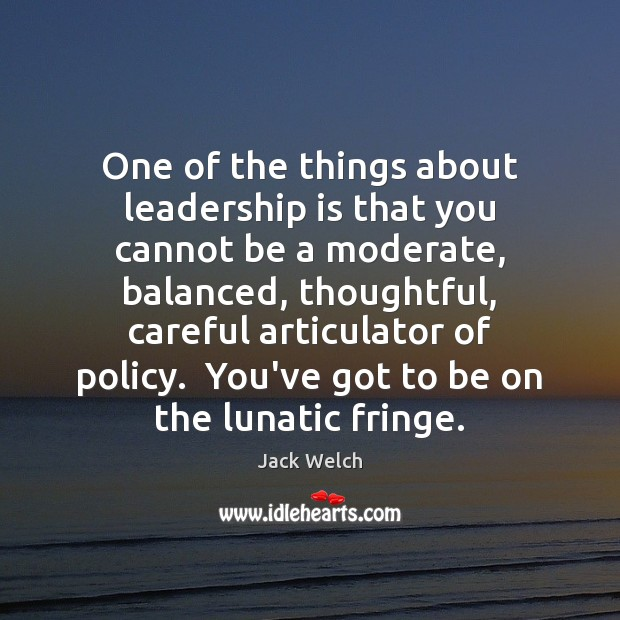 Image, One of the things about leadership is that you cannot be a