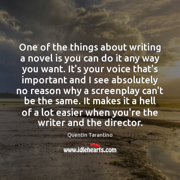 One of the things about writing a novel is you can do Quentin Tarantino Picture Quote