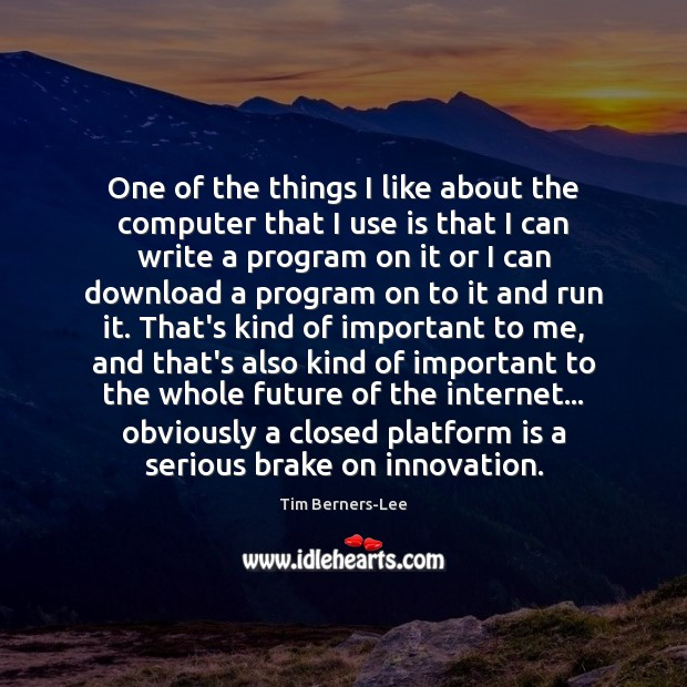 One of the things I like about the computer that I use Tim Berners-Lee Picture Quote