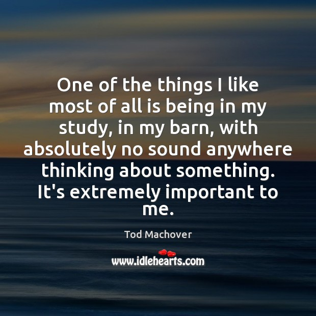 One of the things I like most of all is being in Tod Machover Picture Quote