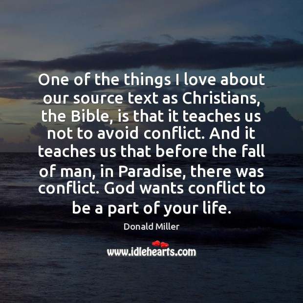 One of the things I love about our source text as Christians, Donald Miller Picture Quote
