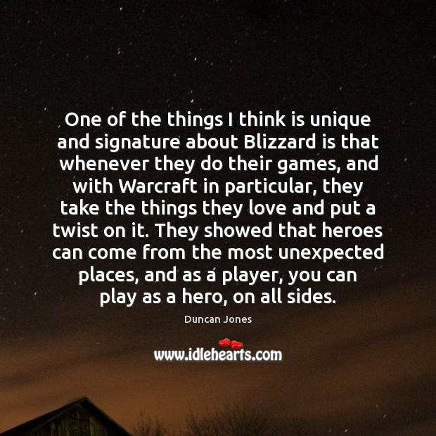 One of the things I think is unique and signature about Blizzard Image