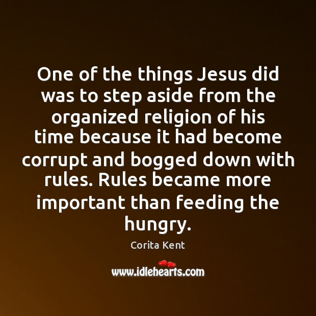 Image, One of the things Jesus did was to step aside from the