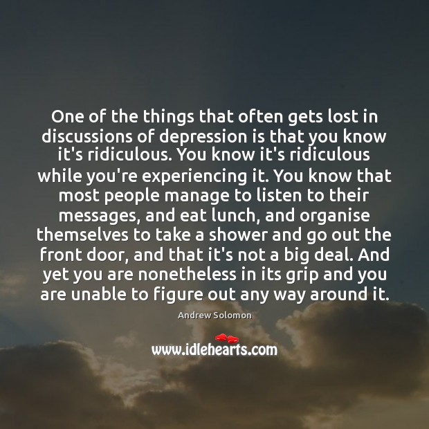 One of the things that often gets lost in discussions of depression Depression Quotes Image