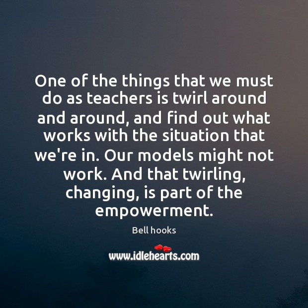 Image, One of the things that we must do as teachers is twirl