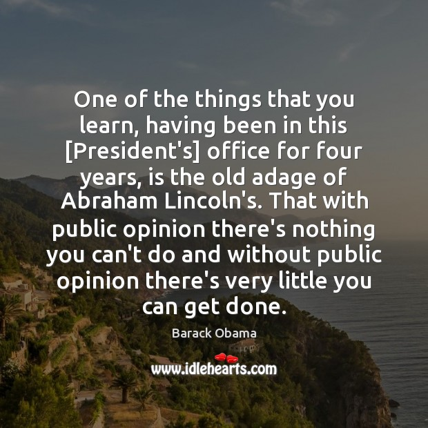 One of the things that you learn, having been in this [President's] Image