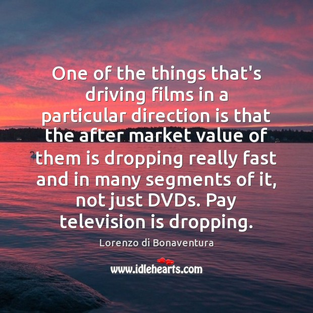 One of the things that's driving films in a particular direction is Television Quotes Image