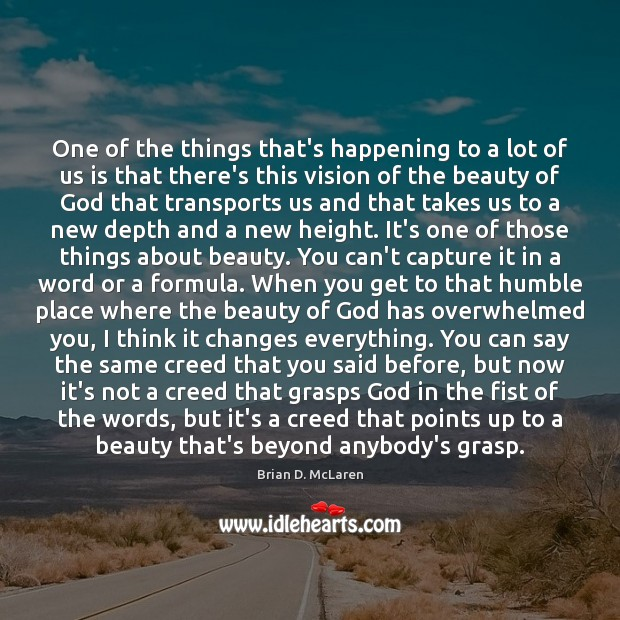 One of the things that's happening to a lot of us is Brian D. McLaren Picture Quote