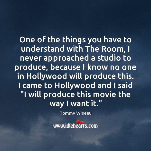 Image, One of the things you have to understand with The Room, I