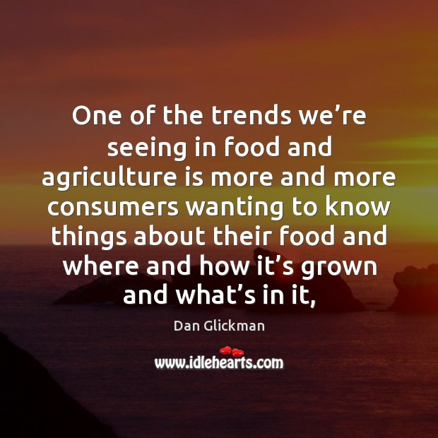 One of the trends we're seeing in food and agriculture is Agriculture Quotes Image