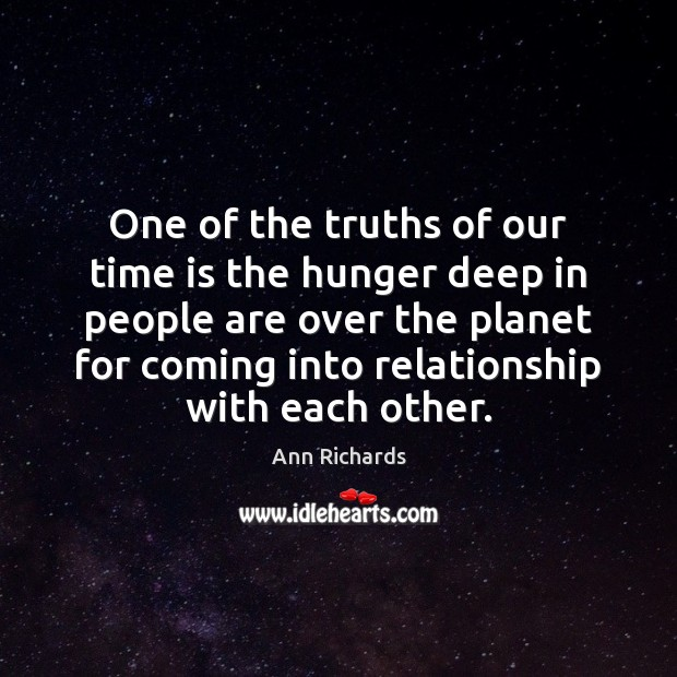 One of the truths of our time is the hunger deep in Time Quotes Image