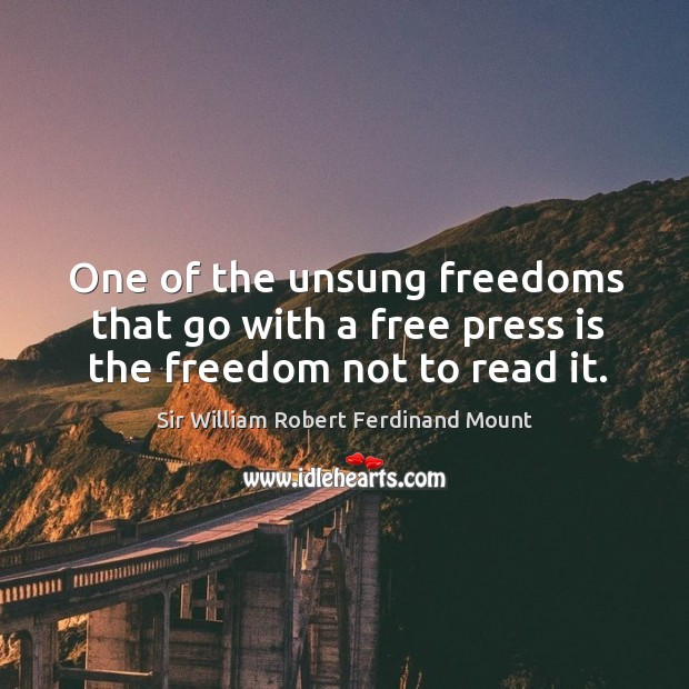 One of the unsung freedoms that go with a free press is the freedom not to read it. Image