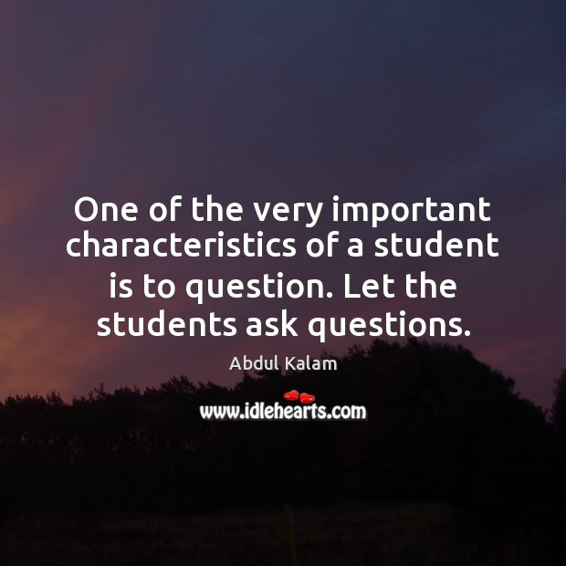 Image, One of the very important characteristics of a student is to question.