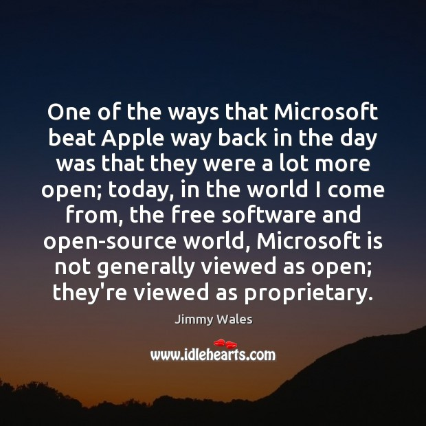 One of the ways that Microsoft beat Apple way back in the Jimmy Wales Picture Quote