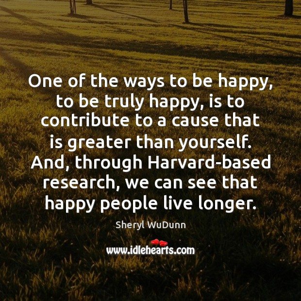 One of the ways to be happy, to be truly happy, is Image