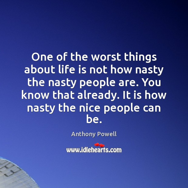 Image, One of the worst things about life is not how nasty the