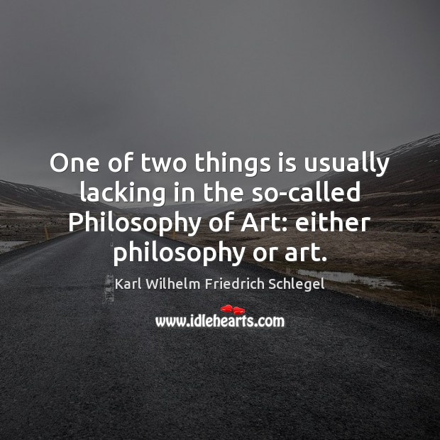 One of two things is usually lacking in the so-called Philosophy of Image