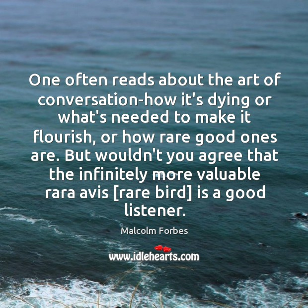 One often reads about the art of conversation-how it's dying or what's Image