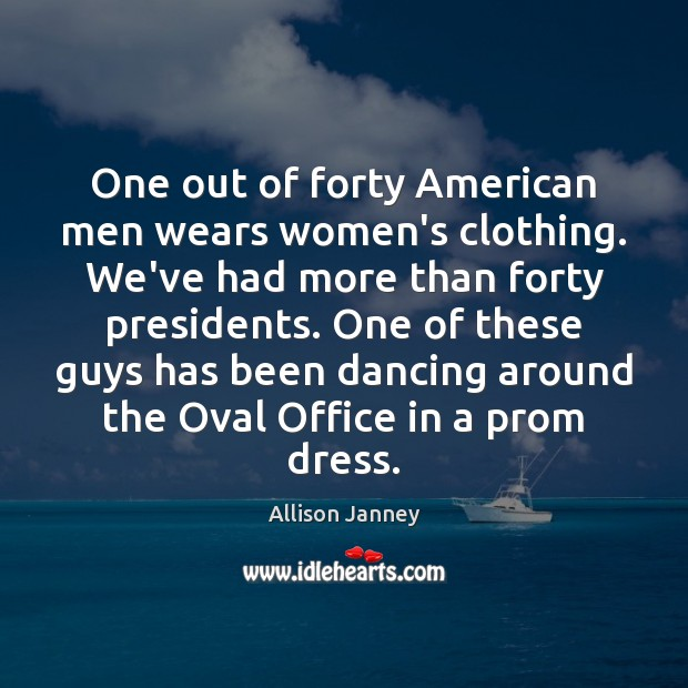 Image, One out of forty American men wears women's clothing. We've had more