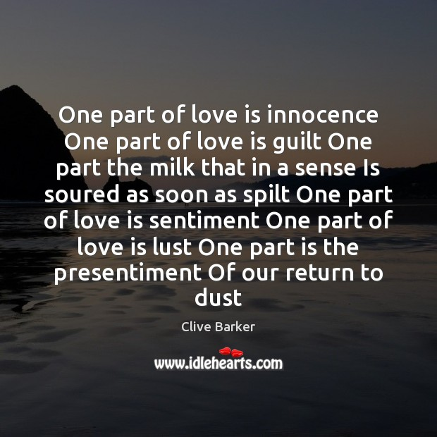 One part of love is innocence One part of love is guilt Guilt Quotes Image