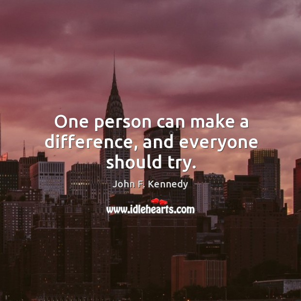 Image, One person can make a difference, and everyone should try.