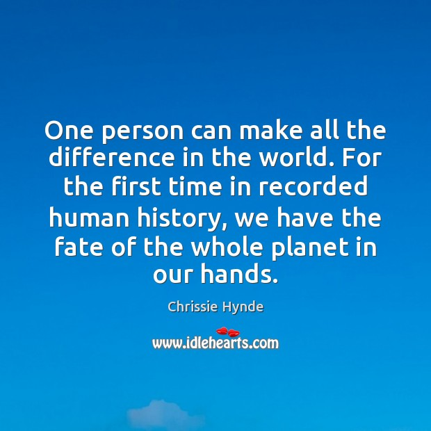 One person can make all the difference in the world. For the Image