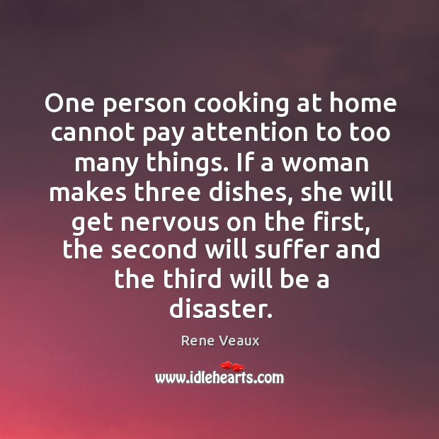 One person cooking at home cannot pay attention to too many things. Image